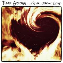 Timo Gross: It's All About Love, CD
