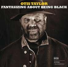 Otis Taylor: Fantasizing About Being Black (180g) (45 RPM), 2 LPs