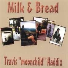 Travis Haddix: Milk & Bread, CD