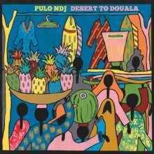 Pulo NDJ: Desert To Douala, CD