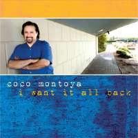 Coco Montoya: I Want It All Back, CD