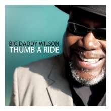 Big Daddy Wilson: Thumb A Ride, CD