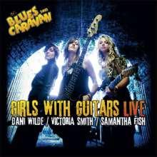 Dani Wilde, Victoria Smith & Samantha Fish: Girls With Guitars - Live, 1 CD und 1 DVD