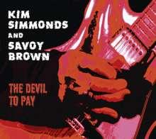Kim Simmonds & Savoy Brown: The Devil To Pay, CD