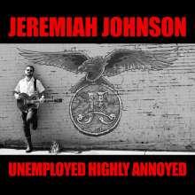 Jeremiah Johnson: Unemployed Highly Annoyed, CD