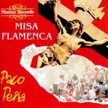 Paco Pena (geb. 1942): Misa Flamenco, CD
