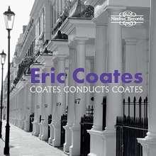 Eric Coates (1886-1957): Coates Conducts Coates, 2 CDs