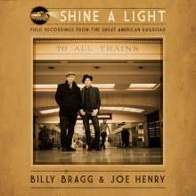 Billy Bragg & Joe Henry: Shine A Light: Field Recordings From The Great American Railroad, CD