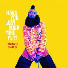 Fantastic Negrito: Have You Lost Your Mind Yet ?, LP