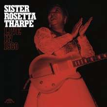 Sister Rosetta Tharpe: Live In 1960 (remastered) (Limited-Edition), LP