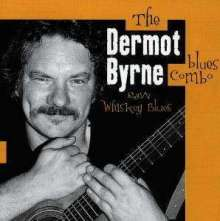 Dermot Byrne: Raw Whiskey Blues, CD