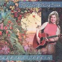 Mariah Larkin: Feels Like A Falling Dream, CD
