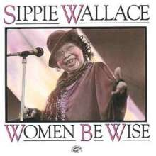 Sippie Wallace: Women Be Wise, CD