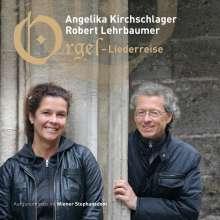 Angelika Kirchschlager & Rudolf Lehrbaumer - Orgel-Liederreise, CD