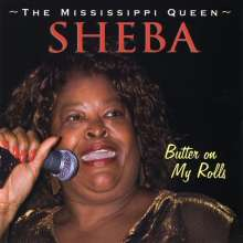 Sheba The Mississippi Queen: Butter On My Roll, CD