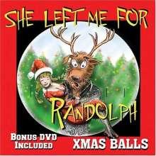 Christmas Balls / Allan: She Left Me For Randolph (Bonu, CD