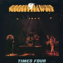 The Nighthawks (Blues): Times Four, CD