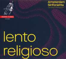 Amsterdam Sinfonietta - Lento Religioso, CD