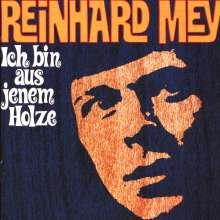 Reinhard Mey: Ich bin aus jenem Holze, CD