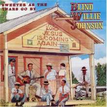 Willie Johnson: Sweeter As The Years Go By (180g) (Limited Edition), LP