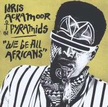 Idris Ackamoor (geb. 1950): We Be All Africans, CD