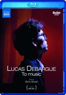 Lucas Debargue - To Music, Blu-ray Disc