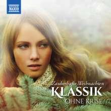 Klassik ohne Krise - Zauberhafte Weihnachten, 2 CDs
