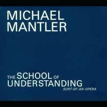 Michael Mantler (geb. 1943): The School Of Understanding, 2 CDs