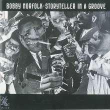 Bobby Norfolf: Storyteller In A Groove, CD