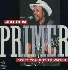 John Primer: Stuff You Got To Watch, CD