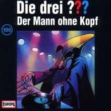 Die drei ??? (Folge 106) - Der Mann ohne Kopf, CD