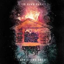 Jason Hawk Harris: Love & The Dark (180g), LP