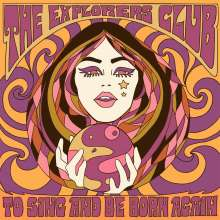 The Explorers Club: To Sing And Be Born Again, CD