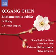 Qigang Chen (geb. 1951): Enchantements oublies für Har, Klavier, Celesta, Timpani, Percussion & Streichorchester, CD