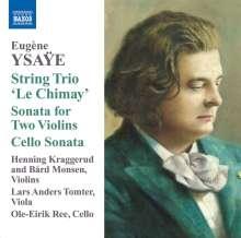 "Eugene Ysaye (1858-1931): Streichtrio ""Le Chimay"", CD"