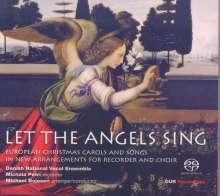 Let the Angels sing - Europäische Weihnachtslieder für Chor & Blockflöte, Super Audio CD