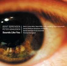 Bent Sörensen (geb. 1958): Sounds Like You, Super Audio CD