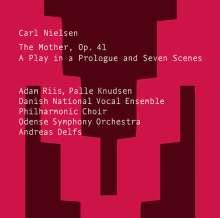 Carl Nielsen (1865-1931): Die Mutter, Super Audio CD