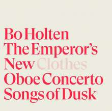 Bo Holten (geb. 1948): The Emperor's New Clothes für Tenor, Bariton & Vokalensemble, Super Audio CD