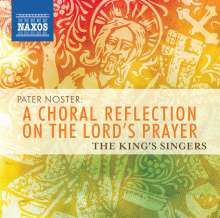 King's Singers  - Pater Noster: A Choral Reflection On The Lord's Prayer, CD