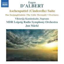 Eugen D'Albert (1864-1932): Aschenputtel (Cinderella) Suite, CD