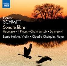 Florent Schmitt (1870-1958): Sonate Libre en deux parties enchainees für Violine & Klavier, CD