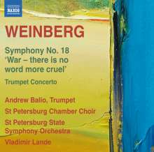 """Mieczyslaw Weinberg (1919-1996): Symphonie Nr.18 """"War - there is no word more cruel"""" op.138, CD"""