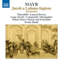 Johann Simon (Giovanni Simone) Mayr (1763-1845): Jacob a Labano fugiens (Oratorium), CD