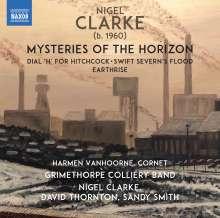 Nigel Clarke (geb. 1960): Mysteries of the Horizon, CD