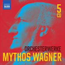 "Richard Wagner (1813-1883): Orchesterwerke ""Mythos Wagner"", 5 CDs"