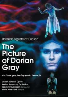 Thomas Agerfeldt Olesen (geb. 1969): The Picture of Dorian Gray (A choreographed Opera), DVD