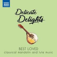Delicate Delights - Best Loved Classical Mandolin and Lute Music, CD