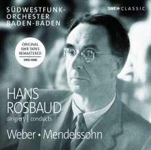 Hans Rosbaud dirigiert Weber & Mendelssohn, CD