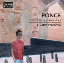 Manuel Maria Ponce (1882-1948): Sämtliche Klavierwerke Vol.2, CD